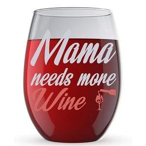 Other - NIB Mama needs More Wine Stemless Glass